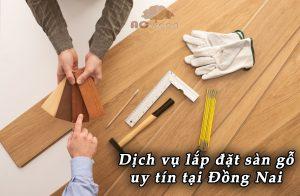 Lắp đặt sàn gỗ tại Đồng Nai