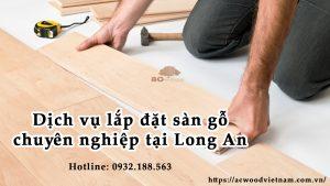 Lắp đặt sàn gỗ tại Long An