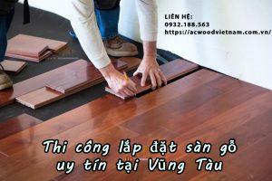Lắp đặt sàn gỗ tại Vũng Tàu